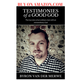 "Book Cover of ""Testimonies of a Good God"" by Bryon van der Merwe - available to buy on Amazon"