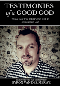 Testimonies of a Good God book by Byron van der Merwe