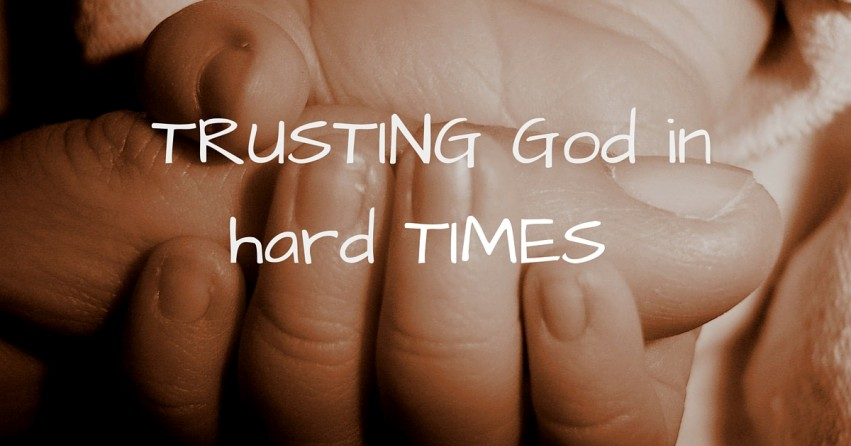 trusting god in hard times